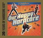 Our Happy Hardcore - (20 Years Of Hardcore) Expanded Edition